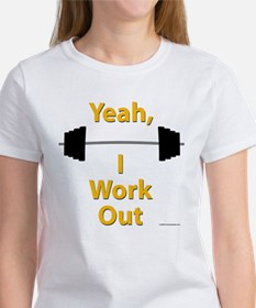 Yeah, I Work Out Shirts and G Women's T-Shirt