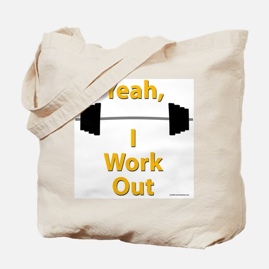 Yeah, I Work Out Shirts and G Tote Bag