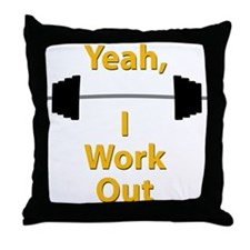 Yeah, I Work Out Shirts and G Throw Pillow