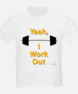 Yeah, I Work Out Shirts and G T-Shirt