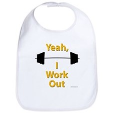 Yeah, I Work Out Shirts and G Bib