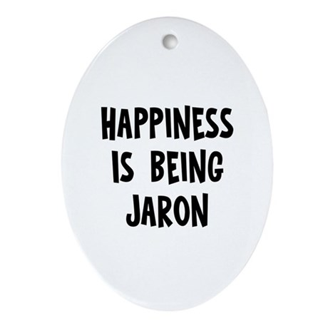 Happiness is being Jaron Oval Ornament