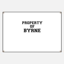 Property of BYRNE Banner