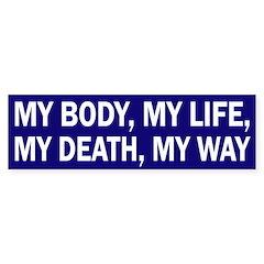 My Body My Life, My Death My Way sticker