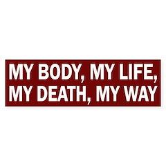 My Body, My Life, My Death, My Way sticker
