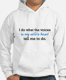 I Do What The voices in my wifes head Hoodie