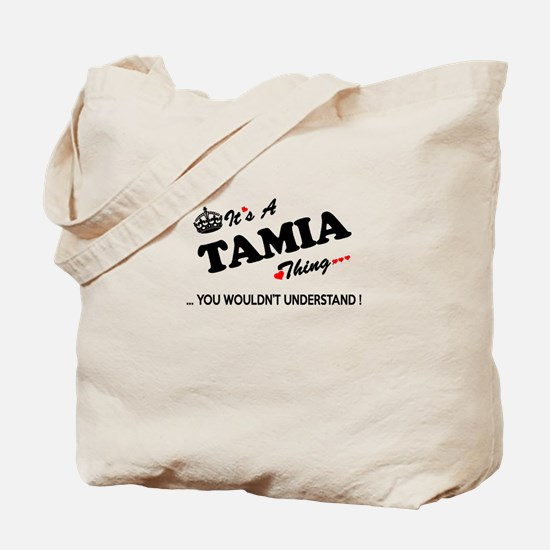 TAMIA thing, you wouldn't understand Tote Bag