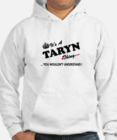 TARYN thing, you wouldn't unders Jumper Hoody