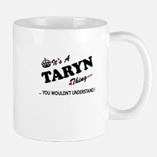 TARYN thing, you wouldn't understand Mugs