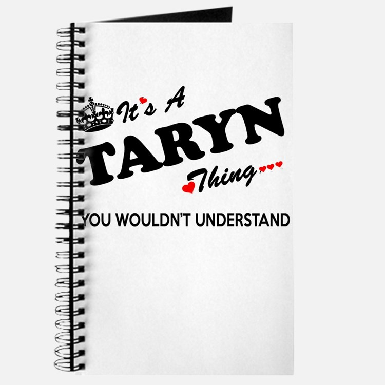 TARYN thing, you wouldn't understand Journal
