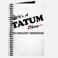 TATUM thing, you wouldn't understand Journal