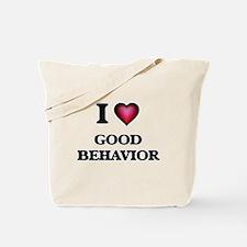 I love Good Behavior Tote Bag