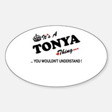TONYA thing, you wouldn't understand Decal