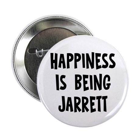 """Happiness is being Jarrett 2.25"""" Button"""