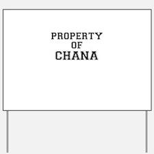 Property of CHANA Yard Sign