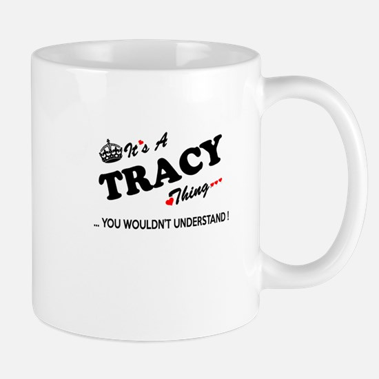 TRACY thing, you wouldn't understand Mugs
