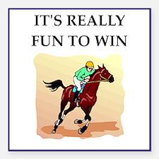 """Horse racing joke Square Car Magnet 3"""" x 3"""""""