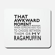 Awkward Ragamuffin Cat Designs Mousepad