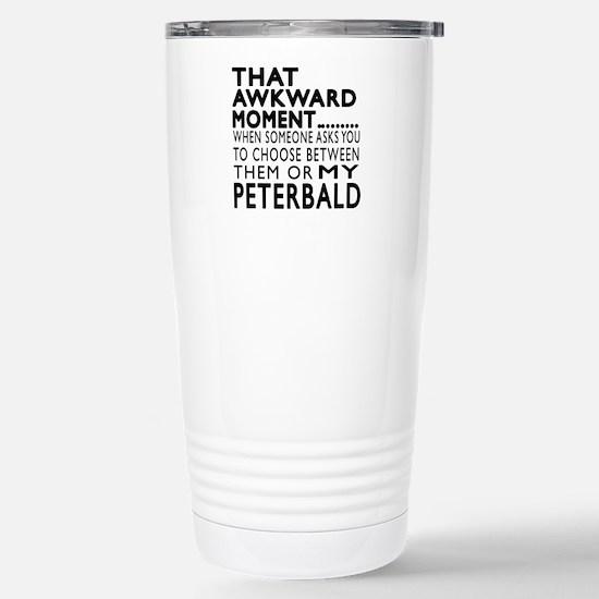 Awkward Peterbald Cat D Stainless Steel Travel Mug