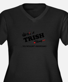 TRISH thing, you wouldn't unders Plus Size T-Shirt