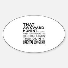Awkward Oriental Longhair Cat Desig Sticker (Oval)