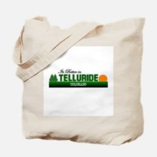 Its Better in Telluride, Colo Tote Bag