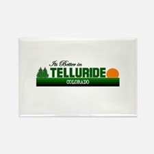 Its Better in Telluride, Colo Rectangle Magnet