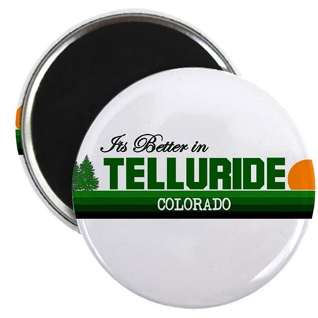 Its Better in Telluride, Colo Magnet