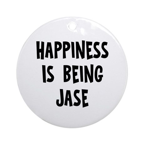 Happiness is being Jase Ornament (Round)