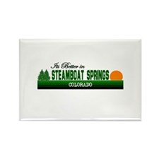 Its Better in Steamboat Sprin Rectangle Magnet