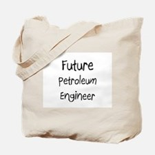 Future Petroleum Engineer Tote Bag