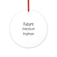 Future Petroleum Engineer Ornament (Round)