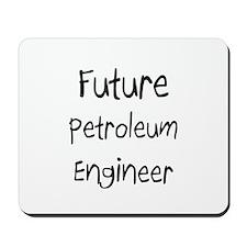 Future Petroleum Engineer Mousepad