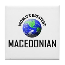 World's Greatest MACEDONIAN Tile Coaster