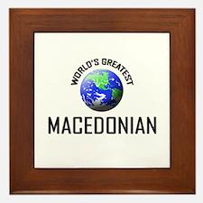World's Greatest MACEDONIAN Framed Tile