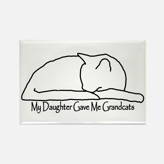My Daughter Gave me Grandcats Rectangle Magnet