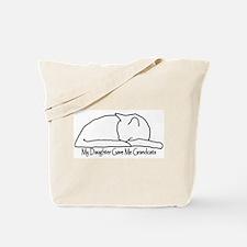 My Daughter Gave me Grandcats Tote Bag
