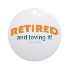 Retired & Loving It Ornament (Round)