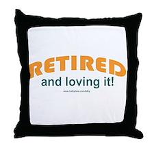 Retired & Loving It Throw Pillow