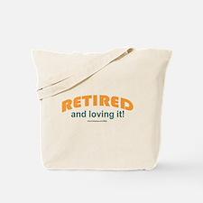 Retired & Loving It Tote Bag