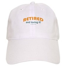 Retired & Loving It Baseball Cap