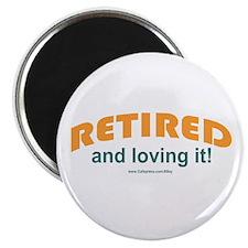 """Retired & Loving It 2.25"""" Magnet (100 pack)"""