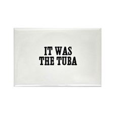 it was the Tuba Rectangle Magnet