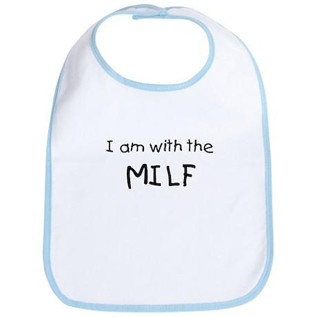 I'm with the MILF Bib