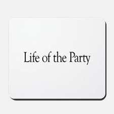 Life of the Party Mousepad