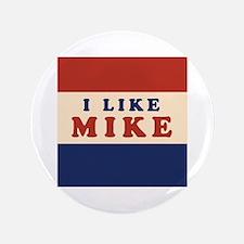 """I Like Mike 2008 3.5"""" Button"""