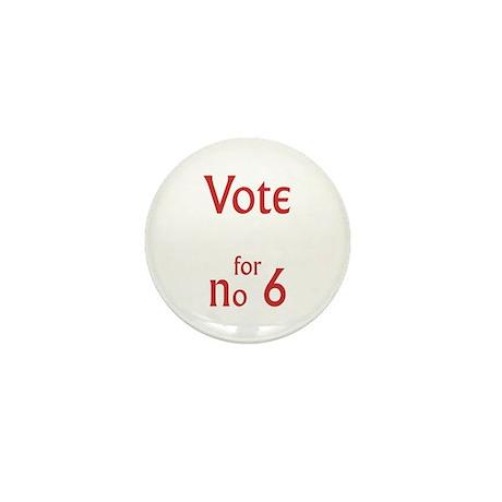 Vote for no.6 Mini Button