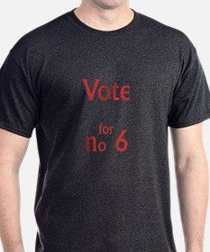 Vote for no.6 T-Shirt