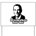 Huckabee for me Yard Sign