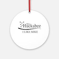 Mike Huckabee: I Like Mike Ornament (Round)